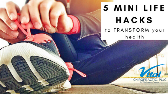 5 Mini Life Hacks to Transform Your Health!